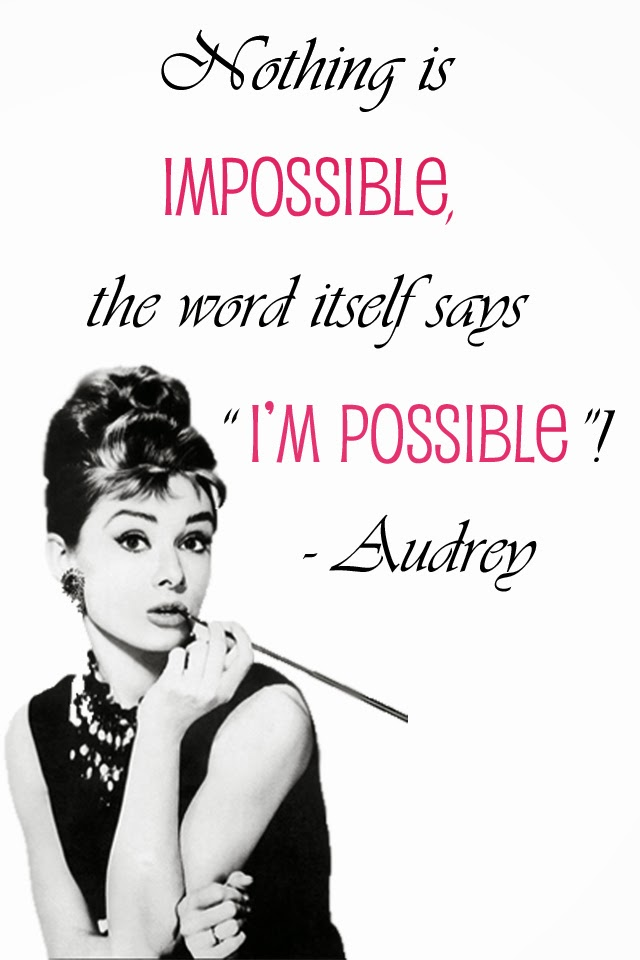 audrey-hepburn-quotes-nothing-is-impossible-01